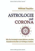 Astrologie und Corona: Wie Sie Astrologie nutzen koennen, um eine Ausnahmesituation zum Erfolg zu machen
