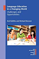 Language Education in a Changing World: Challenges and Opportunities (New Perspectives on Language and Education)