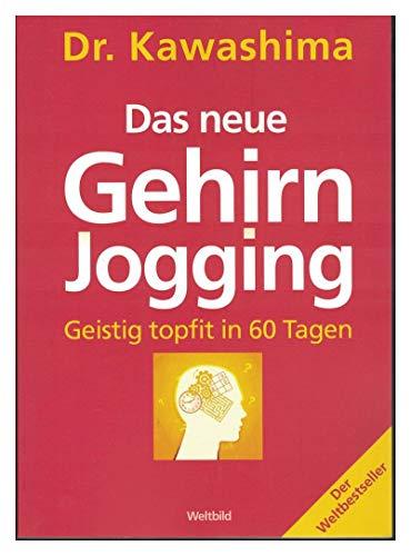 Das neue Gehirn-Jogging Geistig topfit in 60 Tagen / Dr. Kawashima. [Übertr. ins Dt.: Barbara Rusch; Alex Klubertanz