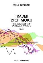 TRADER L'ICHIMOKU - Ichimoku Kinko Hyo la nouvelle approche de Khalid El Bouzidi