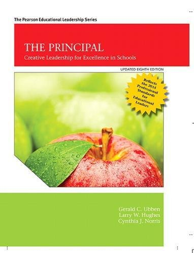 Principal, The: Creative Leadership for Excellence, Updated 8th Edition (Pearson Educational Leadership)