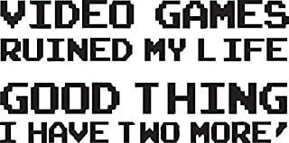 Funny Video Games Ruined My Life Good Thing I Have Two More (Black) (Pack of 2) Premium Vinyl Decals Sticker - Car Bumper Wall Mac Laptop Tumbler Truck Helmet Bike Window Skateboard Yeti