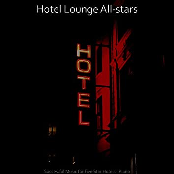 Successful Music for Five Star Hotels - Piano