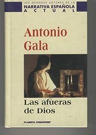 Las Afueras de Dios par Antonio Gala