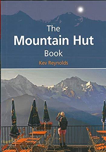 The Mountain Hut Book (Mountain Literature)