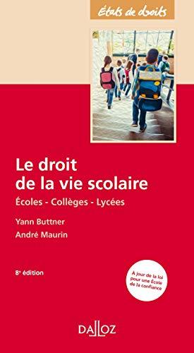 Le droit de la vie scolaire - 8e ed.: Écoles - Collèges - Lycées