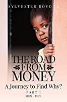 The Road from Money: A Journey to Find Why? Part 1 (1925 - 1937)