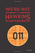 We're Not In Hawkins Anymore Notebook: Stranger Things Quotes - Waffle Eleven (Classic Black Cover Books) 6x9