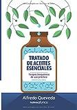 TRATADO DE ACEITES ESENCIALES: Terapia bioquímica de uso práctico. Primer volumen. (Spanish Edition)