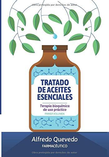 TRATADO DE ACEITES ESENCIALES: Terapia bioquímica de uso práctico. Primer volumen.