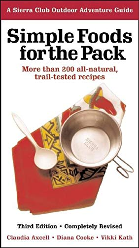 Simple Foods for the Pack: More than 200 All-Natural, Trail-tested Recipes (English Edition)