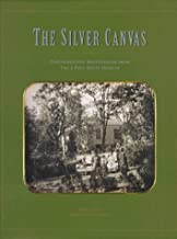The Silver Canvas : Daguerreotypes Masterpieces from the J. Paul Getty Museum