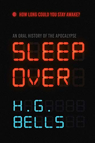 Sleep Over: An Oral History of the Apocalypse