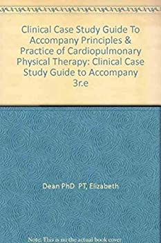 Clinical Case Study Guide to Accompany Principles and Practice of Cardiopulmonary Physical Therapy 0815122438 Book Cover