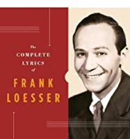 The Complete Lyrics of Frank Loesser