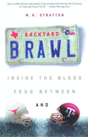 Backyard Brawl: Inside the Blood Feud Between Texas and Texas A&M (English Edition)