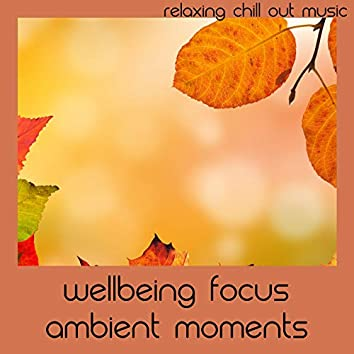 Wellbeing Focus Ambient Moments