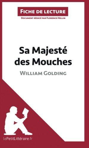 Sa Majest???? des Mouches de William Golding (Fiche de lecture): R????sum???? Complet Et Analyse D????taill????e De L'oeuvre (French Edition) by Florence Hellin (2014-04-22)