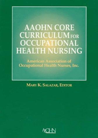 Aaohn Core Curriculum For Occupational Health Nursing