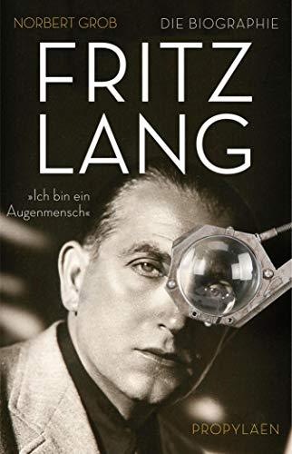 Fritz Lang: »Ich bin ein Augenmensch« (German Edition)