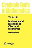 Mathematical Methods of Classical Mechanics (Graduate Texts in Mathematics, 60)