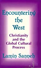 Encountering the West: Christianity and the Global Cultural Process : The African Dimension (World Christian Theology Series)
