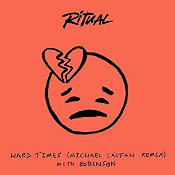 Hard Times (Michael Calfan Remix)
