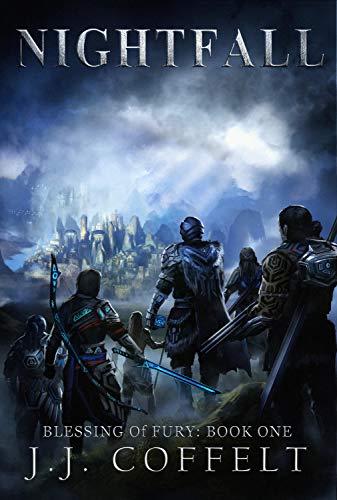 Nightfall: A Sci-Fi / Fantasy Dystopian Novel (Blessing of Fury Book 1) by [J.J. Coffelt]