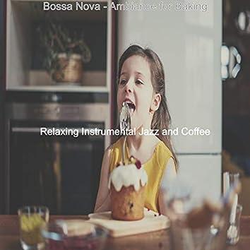 Bossa Nova - Ambiance for Baking