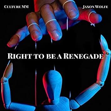 Right to Be a Renegade (feat. Jaxon Wolfe)