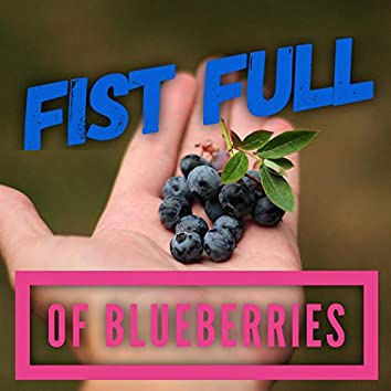 Fistful of Blueberries