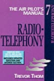 The Air Pilot's Manual Volume 7: Radiotelegraphy: Radiotelephony