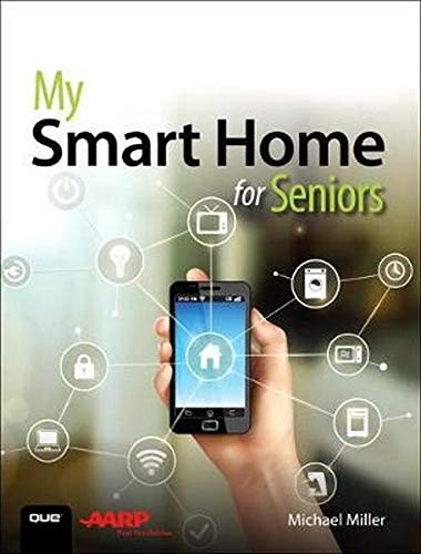 Compare Textbook Prices for My Smart Home for Seniors 1 Edition ISBN 9780789759894 by Miller, Michael