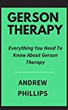 Gerson Therapy : Everything You Need To Know About Gerson Therapy...