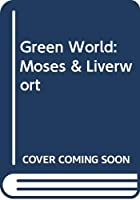Mosses and Liverworts Green World Series (Green World) 0431008515 Book Cover