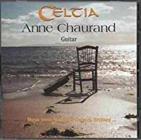 Celtia by Anne Chaurand (2006-03-31)
