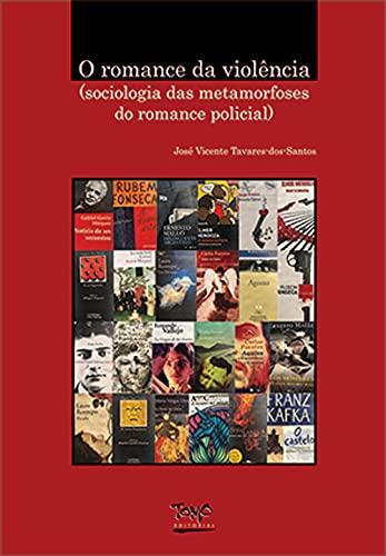 O romance da violência: sociologia das metamorfoses do romance policial (Série Sociologia das Conflitualidades, Vol 11) (Portuguese Edition)