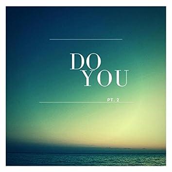 Do You, Pt. 2