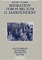 Migration Vom 19. Bis Zum 21. Jahrhundert (Enzyklopaedie deutscher Geschichte)