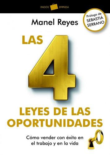 Las 4 leyes de las oportunidades: Cómo vender con éxito en el trabajo y en la vida (Empresa)