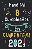 Pasé Mi 8 Cumpleaños En Cuarentena 2021: 8 años. Libro de visitas, cuaderno, 120 páginas de felicitaciones, idea de regalo Para niños y niñas, nieto, amiga
