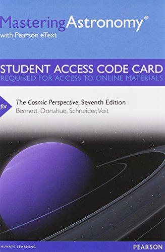 MasteringAstronomy with Pearson eText -- Standalone Access Card -- for The Cosmic Perspective (7th Edition)