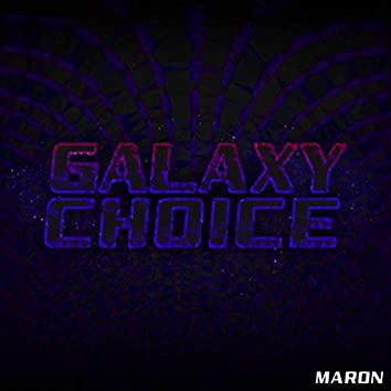 Galaxy Choice