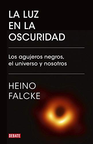 La luz en la oscuridad de Heino Falcke