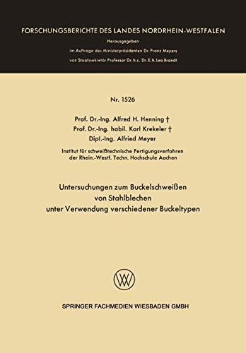 Untersuchungen zum Buckelschweißen von Stahlblechen unter Verwendung Verschiedener Buckeltypen (Forschungsberichte des Landes Nordrhein-Westfalen, 1526, Band 1526)