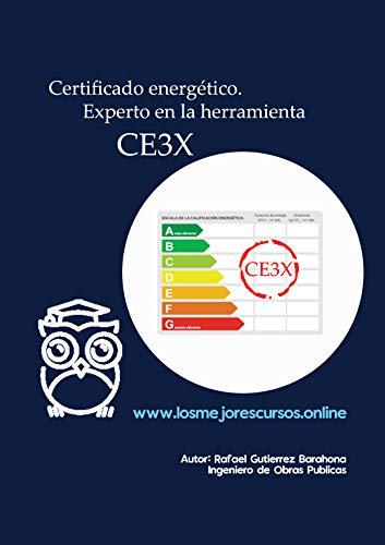 Certificado de Eficiencia Energética. Experto en la herramienta CE3X (Certificación de Eficiencia Energética)