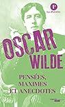 Pensées, maximes et anecdotes par Wilde