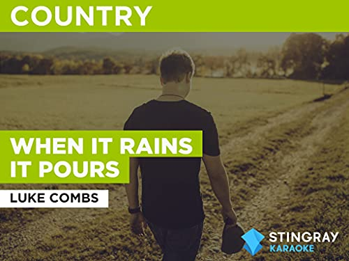 When It Rains It Pours in the Style of Luke Combs