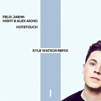 Hot2Touch (Kyle Watson Remix)