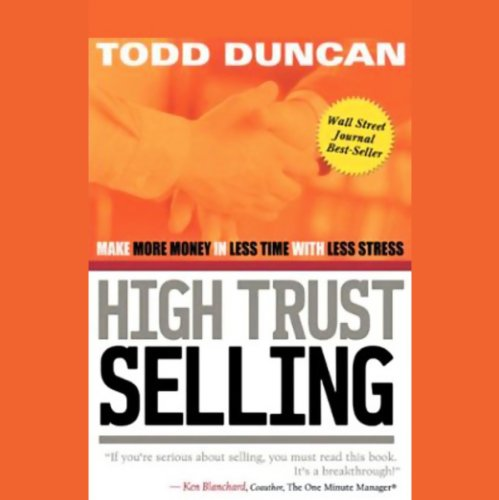 High Trust Selling     Make More Money in Less Time with Less Stress              Autor:                                                                                                                                 Todd Duncan                               Sprecher:                                                                                                                                 Todd Duncan                      Spieldauer: 3 Std. und 57 Min.     5 Bewertungen     Gesamt 4,4